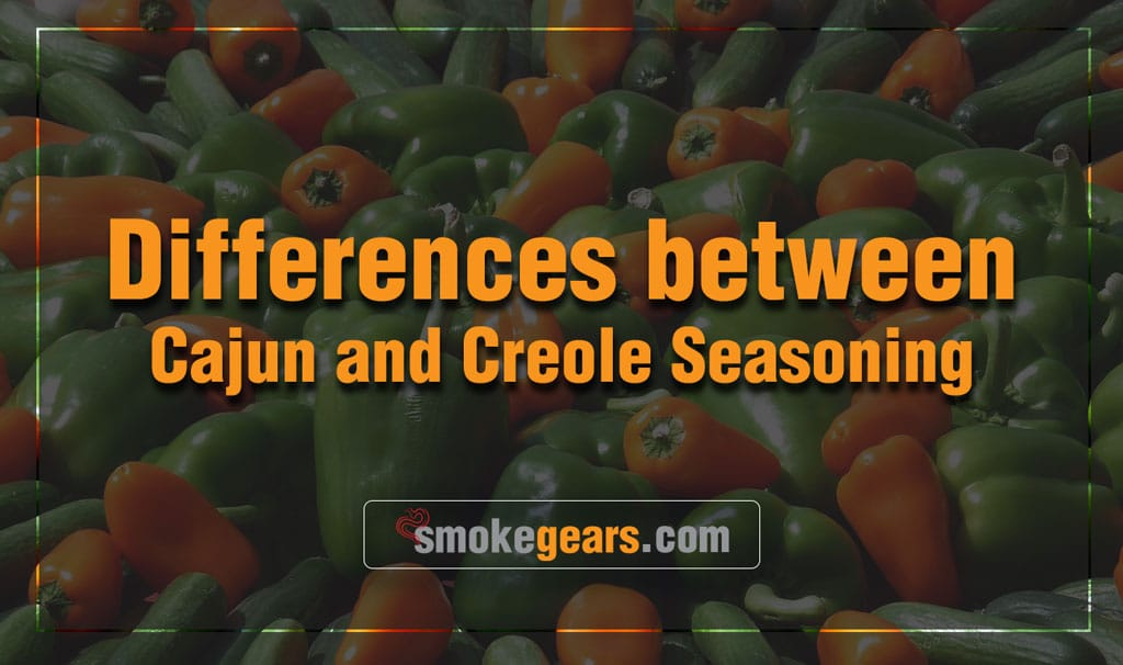 differences between Cajun and Creole Seasoning.