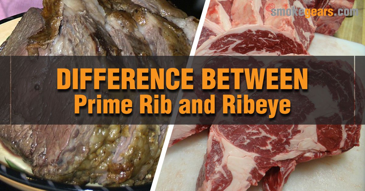 Difference between Prime Rib and Ribeye