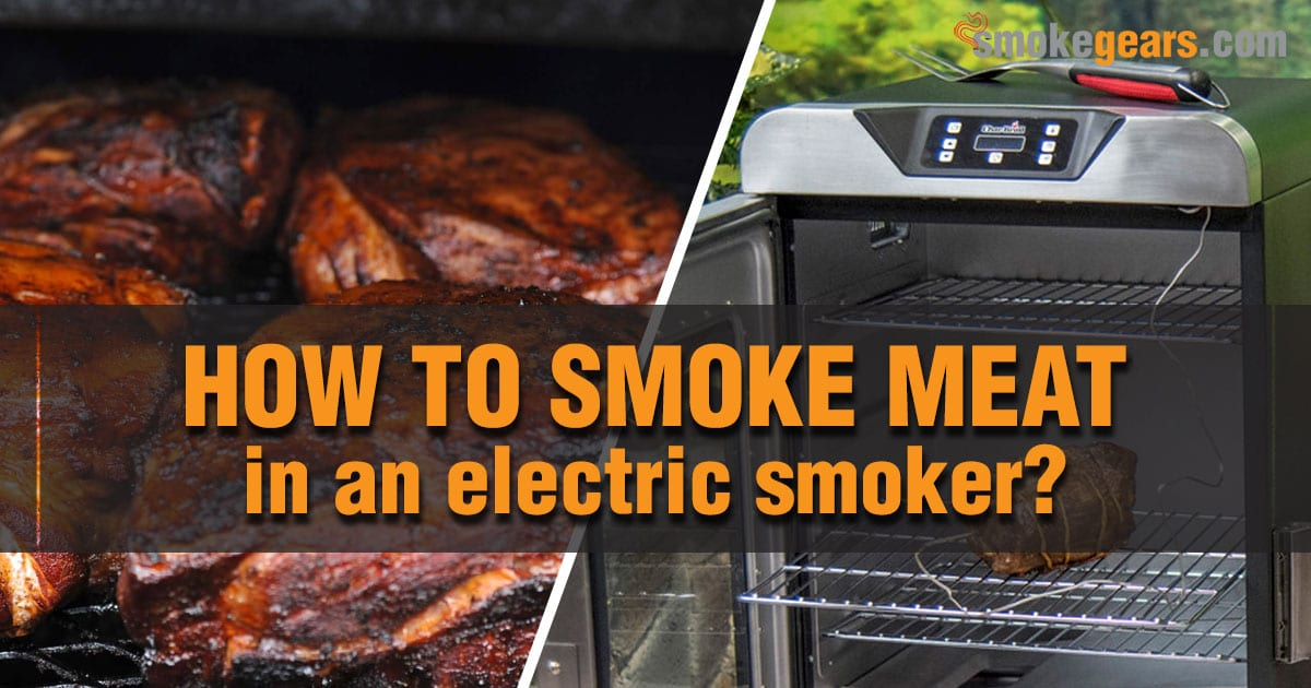 How to smoke meat in an electric smoker