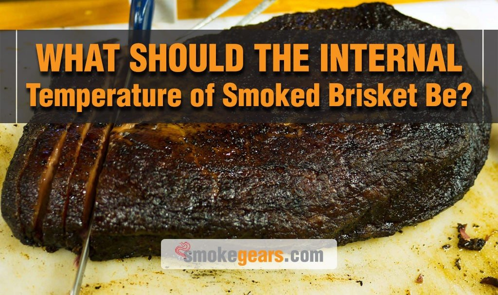 What Should The Internal Temperature Of Smoked Brisket Be