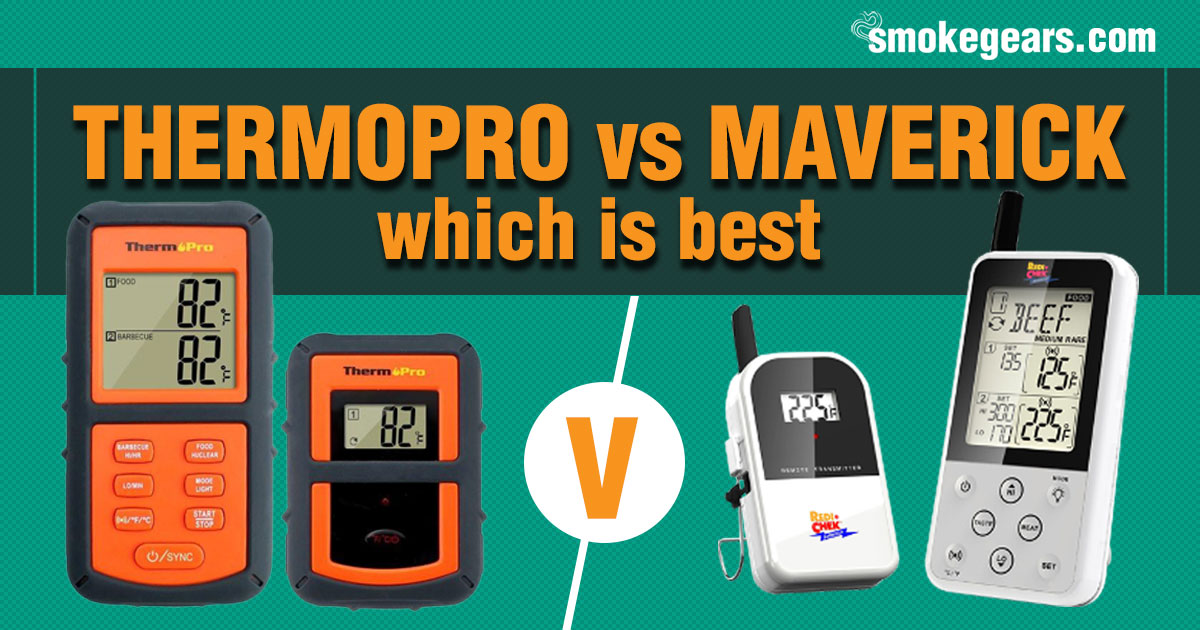 thermopro vs maverick which is best?
