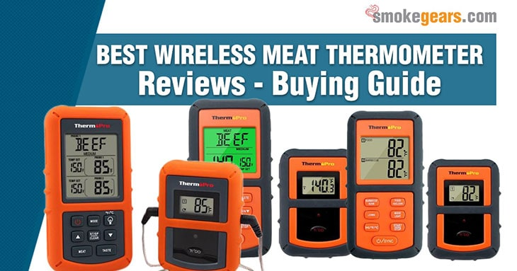 Best Wireless Meat Thermometer for Smokers Reviews: Buying Guide
