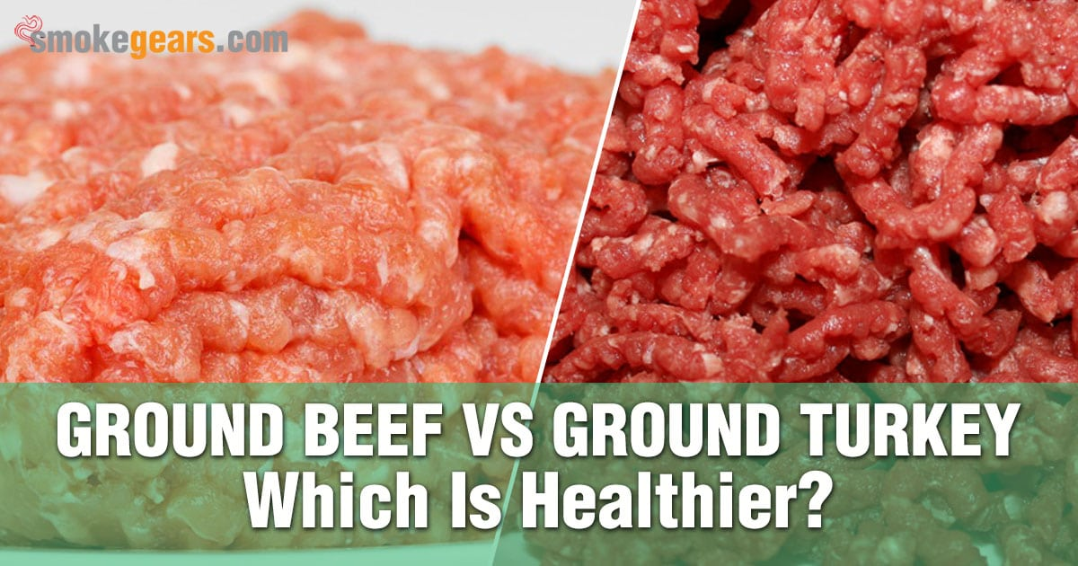 Ground Beef or Ground Turkey - Which Is Healthier?