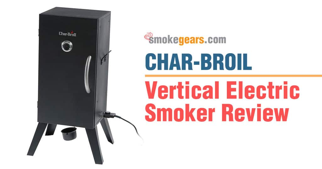 Char-Broil Vertical Electric Smoker: Digital Electric Smoker