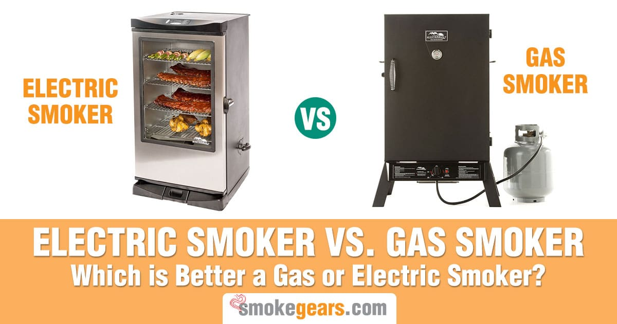 Electric Smoker vs Gas Smoker