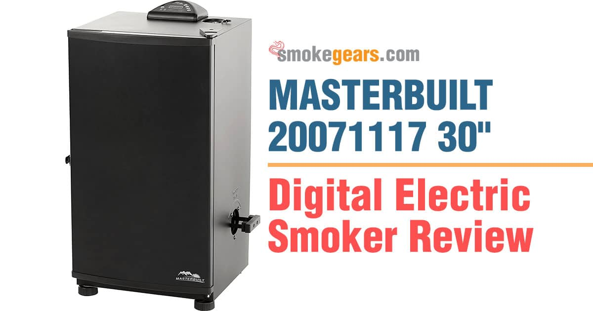 Masterbuilt 20071117 30 Smoker Review 2019