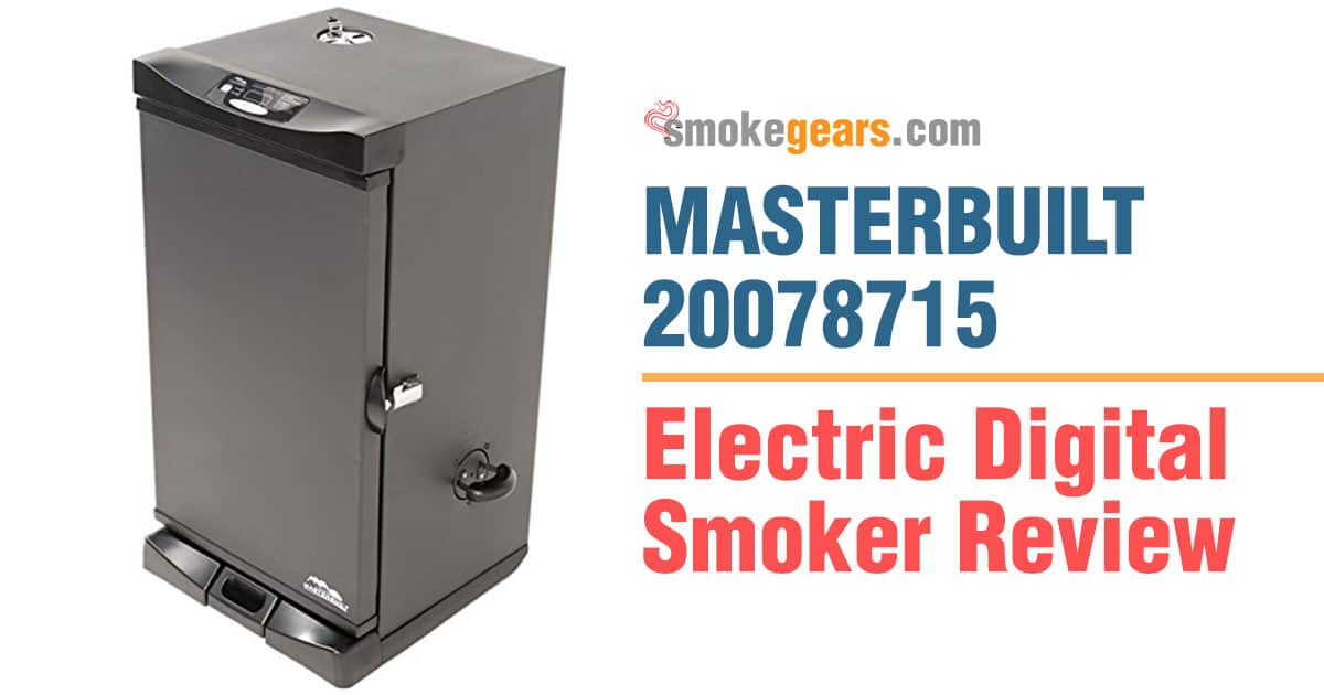 Masterbuilt 20078715 Smoker Review 2019