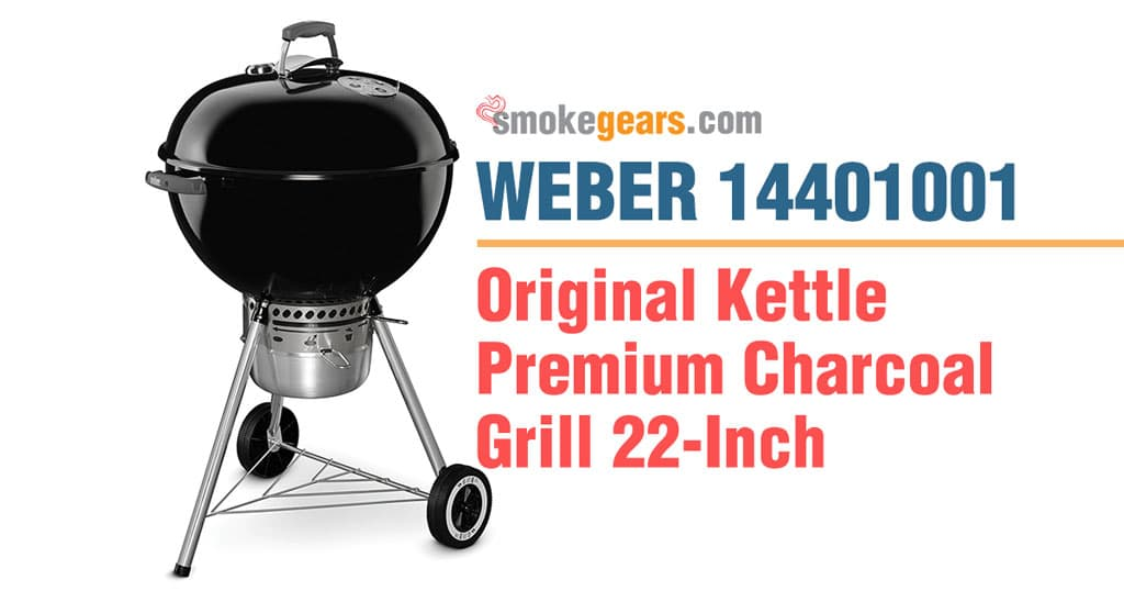 Weber 14401001 Original Kettle Premium Charcoal Grill 22-Inch