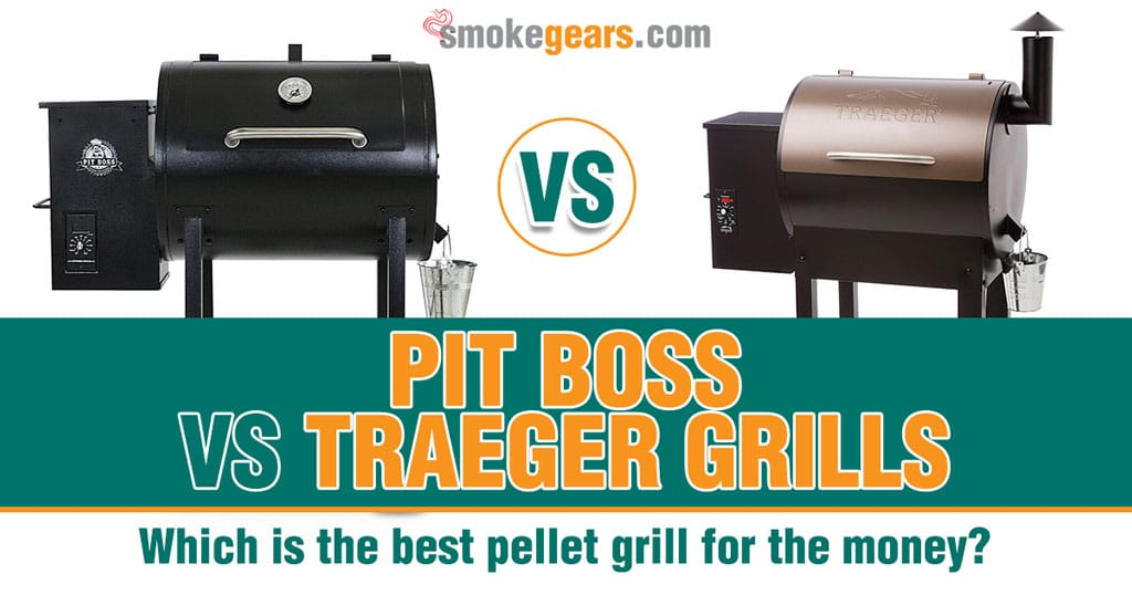 Pit Boss vs Traeger: What is the best pellet grill for the money?