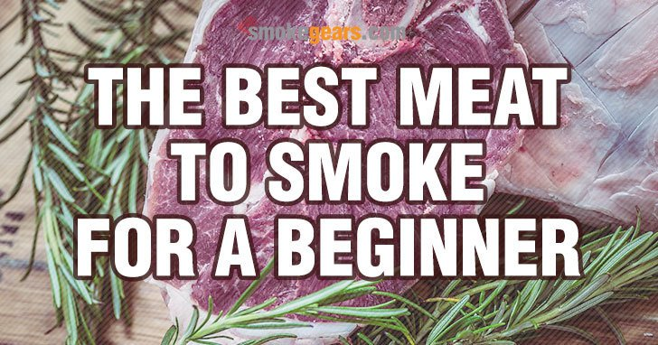 The Best Meat to Smoke for a Beginner