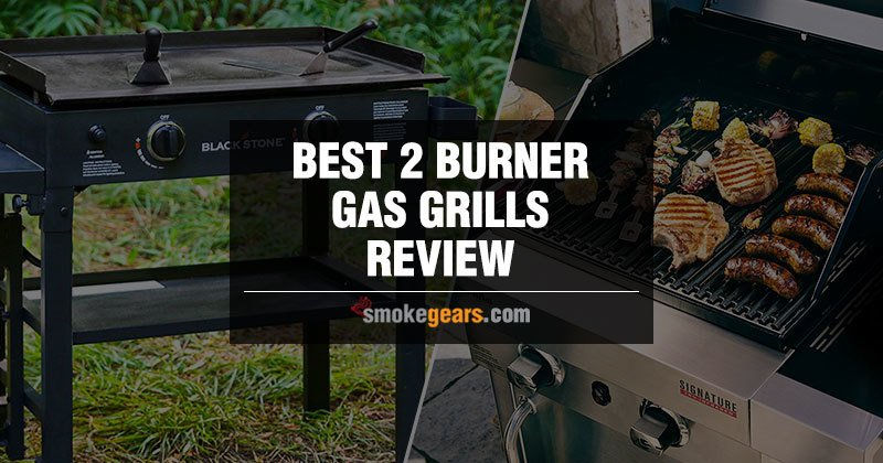 Best 2 Burner Gas Grills Review