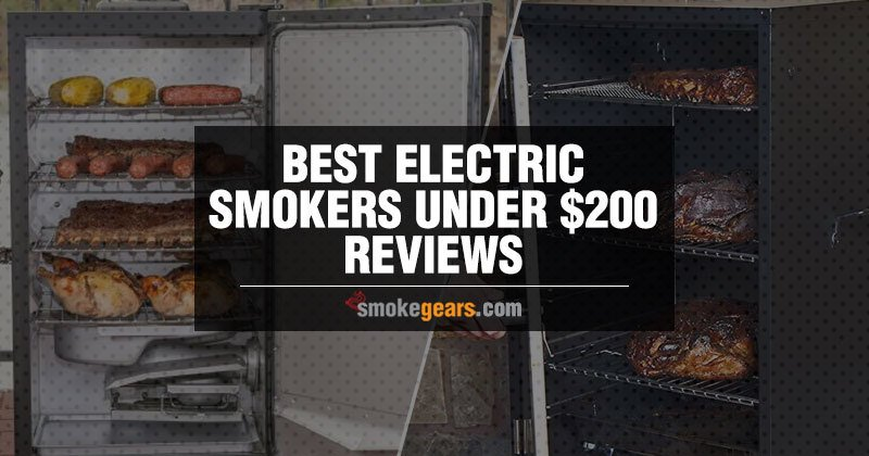 Best Electric Smokers Under $200 Review