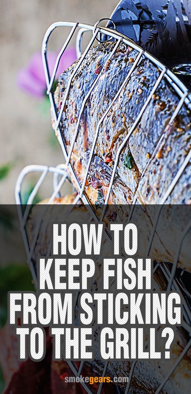 How to Keep Fish from Sticking to the Grill