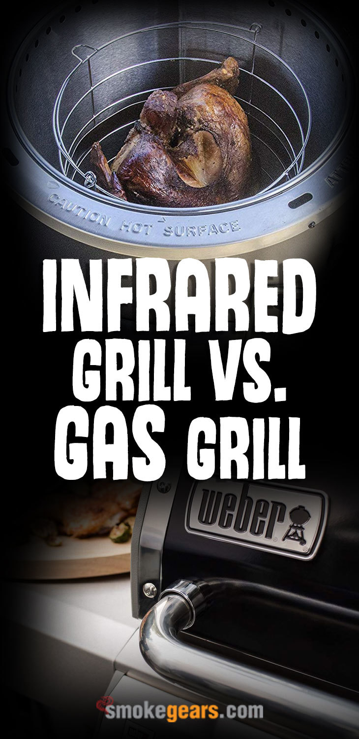 Gas Grill vs Infrared Grill