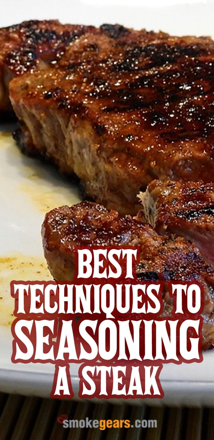 The Best Techniques to Seasoning a Steak