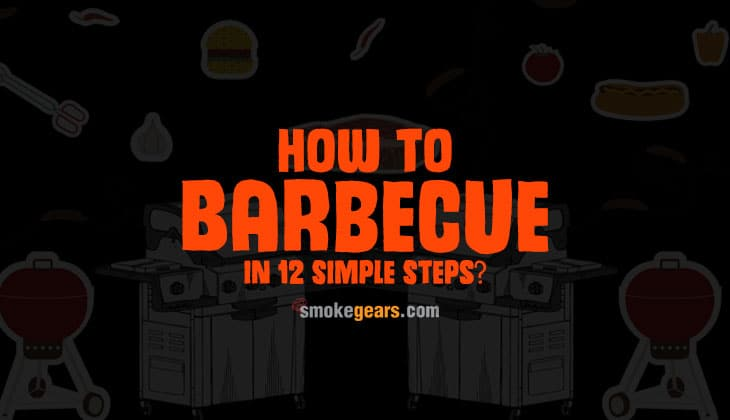 How to Barbecue in 12 simple steps