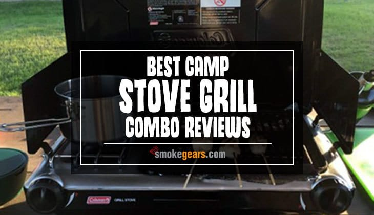 best camp stove grill combo