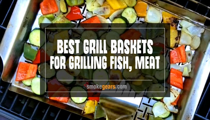 Best Grill Baskets For Fish