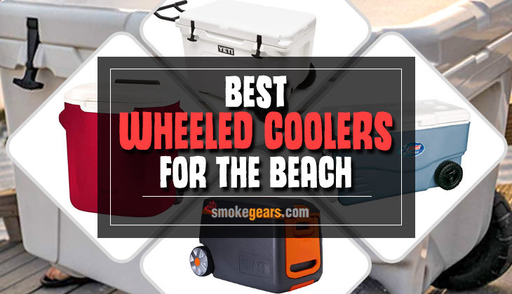 Best Wheeled Coolers for the Beach