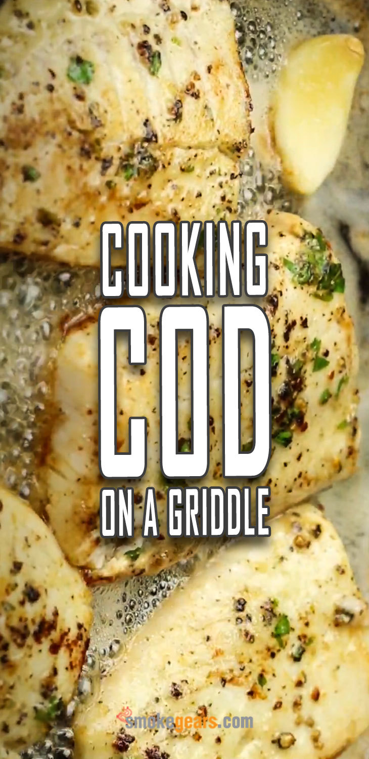 Cooking Cod on a Griddle