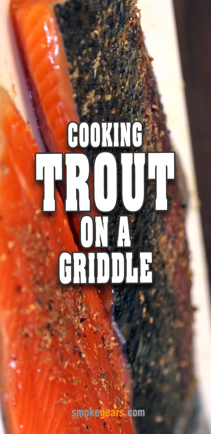Cooking trout on a griddle