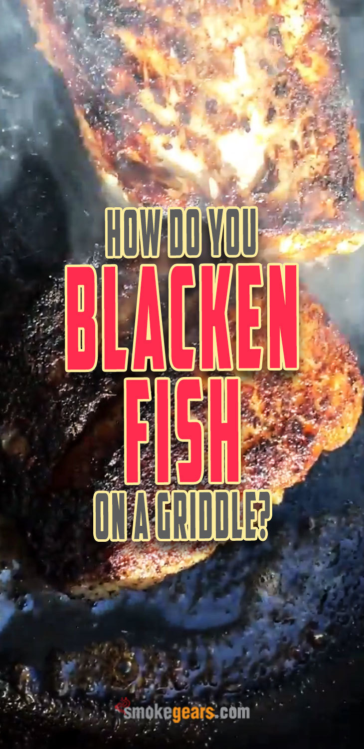 How to blacken fish on a griddle?