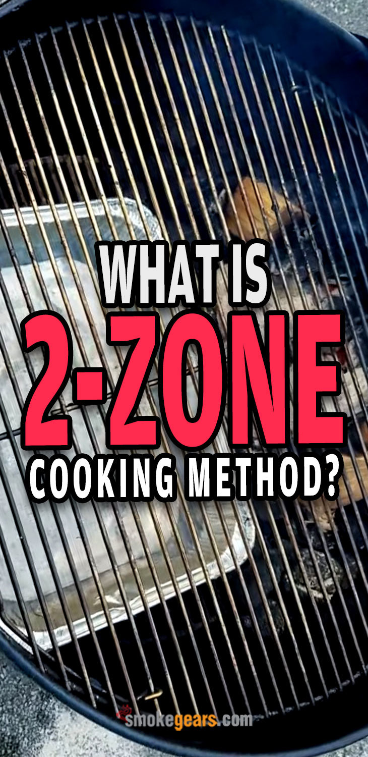 What is 2 Zone Cooking Method