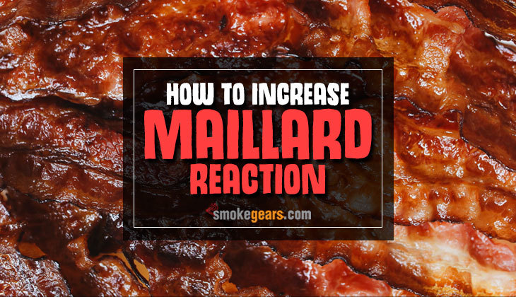 How to increase Maillard Reaction