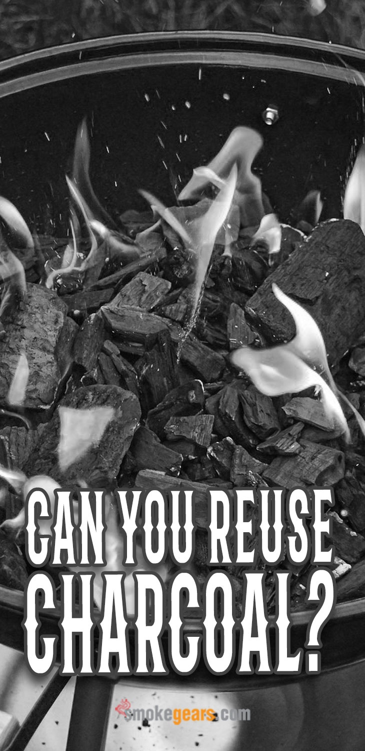 Can you reuse charcoal?