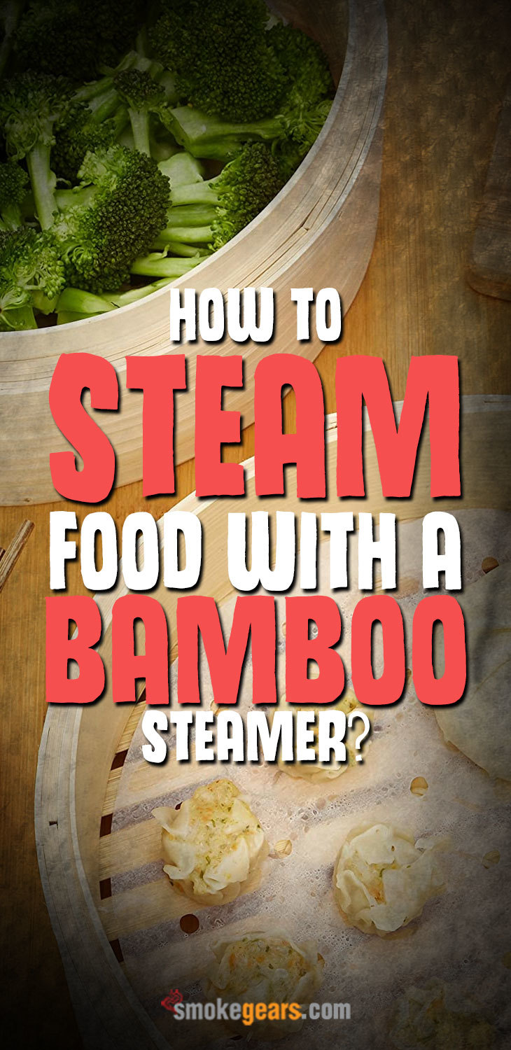 How to steam food with a bamboo steamer